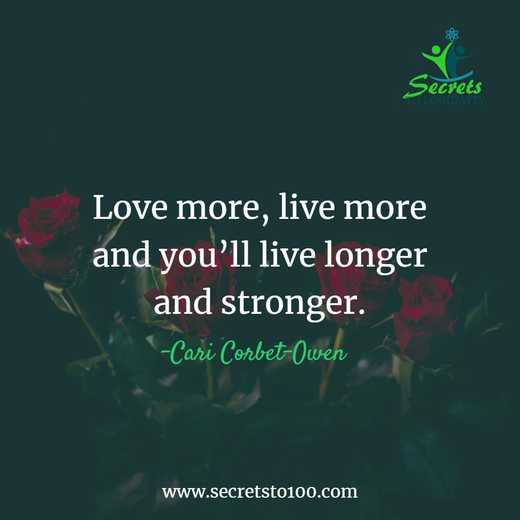 Love more live more