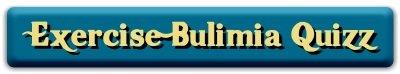 Exercise Bulimia Quiz
